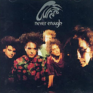 Never-Enough-single-the-cure