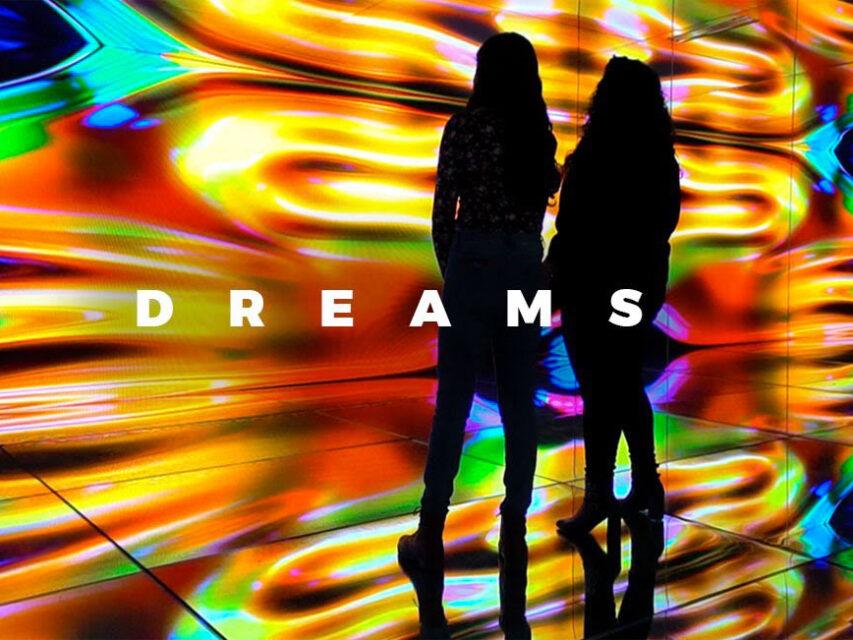dreams-el-lugar-donde-los-suenos-cobran-vida