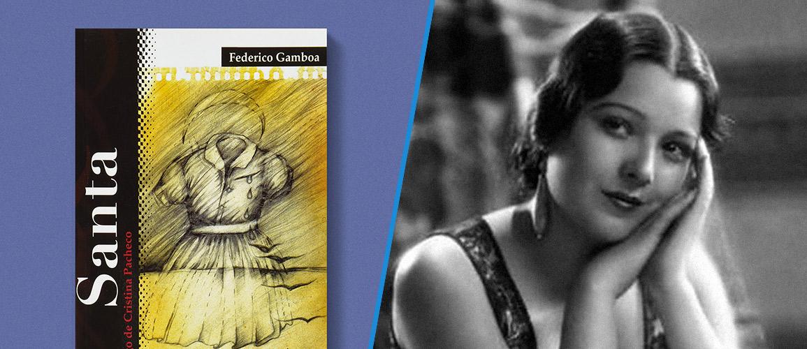santa-de-federico-gamboa-historia-imprescindible-para-la-literatura-y-el-cine